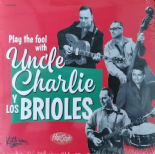 "45rpm ✦ UNCLE CHARLIE Y LOS BRIOLES ✦ ""Play The Fool With"""